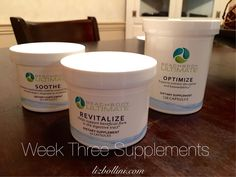 Week 3 supplements; had the addition of the Revitalize to support beneficial flora to aid in a healthy digestive tract.