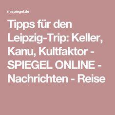 Tipps für den Leipzig-Trip: Keller, Kanu, Kultfaktor - SPIEGEL ONLINE - Nachrichten - Reise