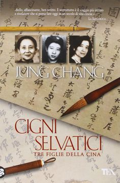 26 Cigni selvatici . Tre figlie della Cina -       Jung Chang