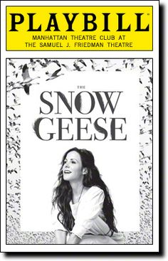 The Snow Geese Playbill Covers on Broadway - Information, Cast, Crew, Synopsis and Photos - Playbill Vault