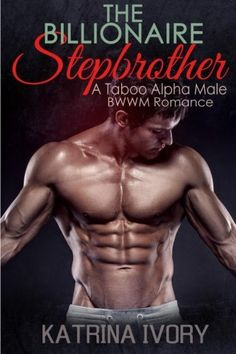 The Billionaire Stepbrother A Taboo Alpha Male BWWM Romance Romance Short Stories Billionaire Stepbrother BWWM Billionaire ** You can find more details by visiting the image link.