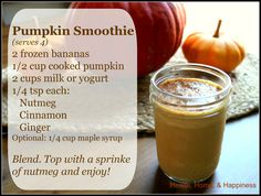 This smoothie is a favorite when you see advertisements for pumpkin-flavored everything! As we head into fall, the fall flavors and colors call to us, but that doesn't mean that you need to spend big bucks for a fancy drink with fake pumpkin 'flavor', you can inexpensively and easily make something even better at home using wholesome ingredients!