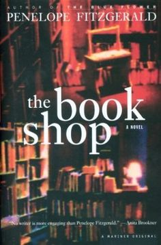 The Bookshop by Penelope Fitzgerald ; In 1959 Florence Green risks everything to open a bookshop in the seaside town of Hardborough. By making a success of a business so impractical, she invites the hostility of the town's less prosperous shopkeepers.  Florence's warehouse leaks, her cellar seeps, and the shop is apparently haunted. Only too late does she begin to suspect the truth: a town that lacks a bookshop isn't always a town that wants one...