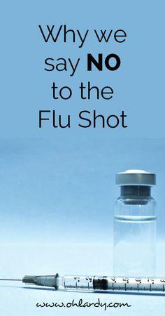 Why we say NO to the flu shot - ohlardy.com