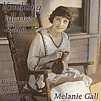 Julia Hedge's Laces: WWI Knitting Songs. . .