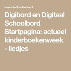 Digibord en Digitaal Schoolbord Startpagina: actueel kinderboekenweek - liedjes