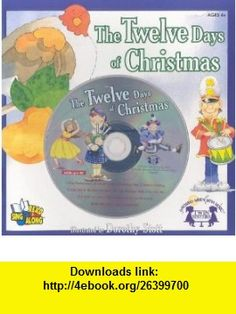 The Twelve Days of Christmas (Read  Sing Along) (9781599224152) Dorothy Stott , ISBN-10: 1599224151  , ISBN-13: 978-1599224152 ,  , tutorials , pdf , ebook , torrent , downloads , rapidshare , filesonic , hotfile , megaupload , fileserve