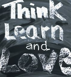 Think, learn and love! #keepcalm