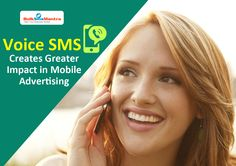 Voice SMS Creates Greater Impact in Mobile Advertising With bulksmsmantra. Know more details visit : http://www.bulksmsmantra.com/