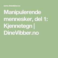 Manipulerende mennesker, del 1: Kjennetegn  |   DineVibber.no