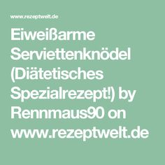 Eiweißarme Serviettenknödel (Diätetisches Spezialrezept!) by Rennmaus90 on www.rezeptwelt.de