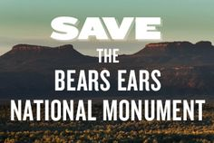 Help us send 75,000 public comments to Interior Secretary Ryan Zinke to stop the Trump administration from removing critical protections for Bears Ears and other threatened national monuments.