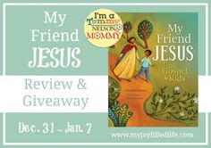 My Friend Jesus: The Gospel for Kids book review and giveaway; giveaway ends 1/7/14
