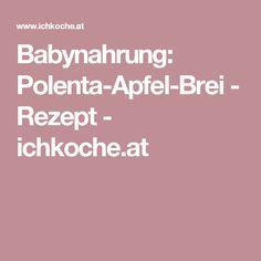 Babynahrung: Polenta-Apfel-Brei - Rezept - ichkoche.at