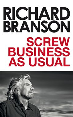 Screw Business As Usual, Richard Branson Marie Forleo, Got Books, Books To Read, Books Everyone Should Read, Business Ethics, People Running, Richard Branson, Environmental Issues, Business Branding