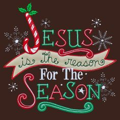 The Christmas Season has one and only one reason we celebrate it,Jesus Christ was born. It's His birthday.
