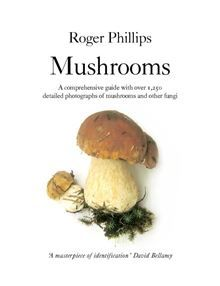 'Roger Phillips has written the best mushroom book I know.' Hugh Fearnley-WhittingstallThe culmination of over thirty years' work, Roger Phillips's auth. Poisonous Mushrooms, Edible Mushrooms, Stuffed Mushrooms, Mushroom Identification, Hugh Fearnley Whittingstall, Fungi, Good Books, Herbs, Good Things