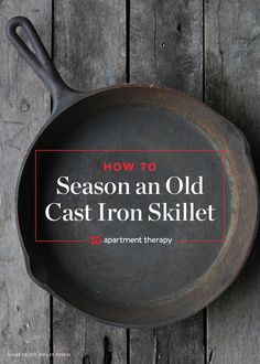 How To Clean & Season Rusty Cast Iron Skillets   Apartment Therapy