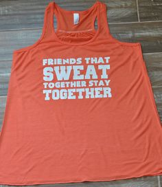 Friends That Sweat Together Stay Together Shirt - Crossfit Shirt - Running Shirt