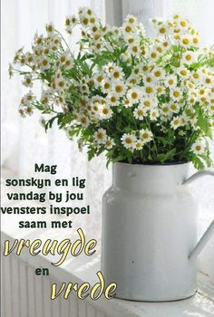 Good Morning Wishes, Morning Messages, Lekker Dag, Afrikaanse Quotes, Goeie More, Anniversary Quotes, Language, Wisdom, Inspirational