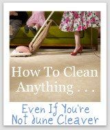 how to clean anything even if you're not June Cleaver