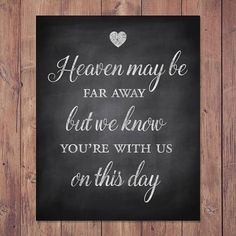 Wedding Memorial Sign - PRINTABLE heaven may be far away but we know youre with us on this day Includes sizes: 8x10 - 5x7 This printable rustic wedding memorial sign is a beautiful way to honor your loved ones who could not be at your wedding. Simply purchase this instant download,