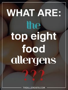 What Are The Top Eight Food Allergens? — The Allergista