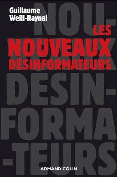 «Les nouveaux désinformateurs» de Guillaume Weill-Raynal | ARMAND COLIN