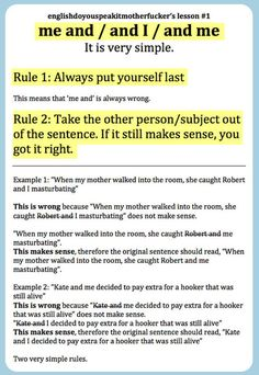 This how my English teacher taught me...different examples, of course