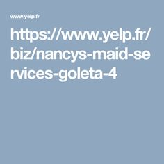 https://www.yelp.fr/biz/nancys-maid-services-goleta-4  Move in cleaning http://nancyshousekeepingservice.com/