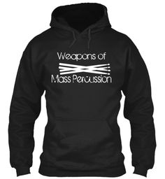 "Weapons Of Mass Percussion Black Sweatshirt This ""#WeaponsOfMassPercussion"" t-shirt makes a great gift for any funny saying, sarcastic, novelty, humor, cute, cool, funny drummer t-shirt, funny #drummer shirt, #drum #drummer #drumset #Cello #drumstick #band #piano #instrumental #flute #acousticguitar #violin Music #Musictshirts funny musician t-shirts #music #musician #fathersday, #memorialday, #4thjuly #newyear #christmas #jazz #country"