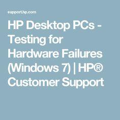 HP Desktop PCs - Testing for Hardware Failures (Windows 7)   HP® Customer Support