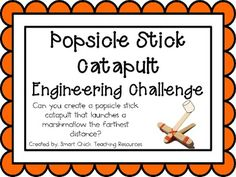 Popsicle Stick Catapult: Engineering Challenge Project ~ Just use the idea to inspire your child to complete the challenge. You do not have to buy this.