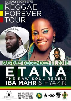 Etana, Iba Mahr & Fyakin Will Be Performing with a Live Band - http://fullofevents.com/newyork/event/etana-iba-mahr-fyakin-will-be-performing-with-a-live-band/