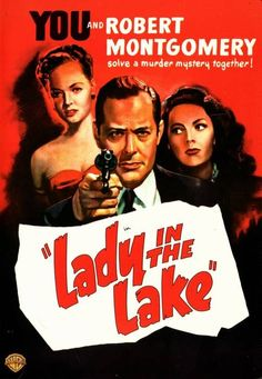"""""""Lady in the Lake"""" - 1946 - starring Robert Montgomery and Audrey Totter"""