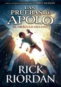 El oráculo oculto (Las pruebas de Apolo 1) - Rick Riordan