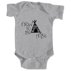 """Add some style to your child's wardrobe with this """"New To Tribe"""" Infant onesie. 100% Cotton with a three-snap closure. Check out our #PerfectPair Women's """"I Love My Tribe"""" fashion top or Kids """"Pack Le"""