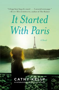 Did you Miss This One?: Pub Date Aug 4, 2015 : It Started With Paris | Cathy Kelly | 9781455535415 | #NetGalley