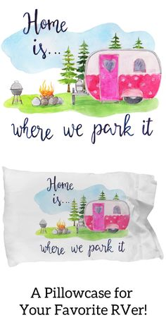 Cute pillowcase for your favorite RVer! Pretty watercolor design with handwritten lettering. Camping Jokes, Camping Life, Camping 2017, Rv Life, Camping Ideas, Motorhome Organisation, Little Trailer, Small Campers, Simple Acrylic Paintings