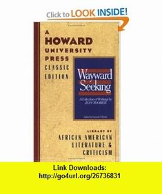 The Wayward and the Seeking A Collection of Writings by Jean Toomer (9780882580289) Jean Toomer , ISBN-10: 0882580280  , ISBN-13: 978-0882580289 ,  , tutorials , pdf , ebook , torrent , downloads , rapidshare , filesonic , hotfile , megaupload , fileserve