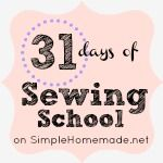 31 days of sewing school