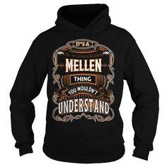 Cool MELLEN,MELLENYear, MELLENBirthday, MELLENHoodie, MELLENName, MELLENHoodies T-Shirts