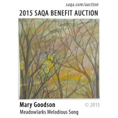"""""""Meadowlarks Melodious Song"""" by Mary Goodson #artquilts #SAQA #benefits #auction #fiberart #textiles #art #quilts #fibreart"""