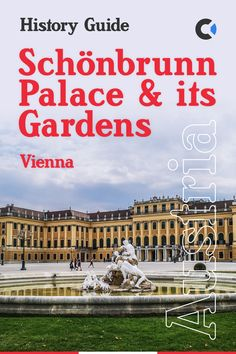 History Guide to Schönbrunn Palace Gardens, Zoo  Monuments, Vienna