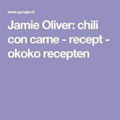 Jamie Oliver: chili con carne - recept - okoko recepten
