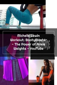 Michelle Lewin Workout: BootyBlaster - The Power of Ankle Weights - YouTube Michelle Lewin Workout, Ankle Weights, Youtube, Youtubers, Youtube Movies