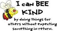 """""""I Can BEE Kind"""" -- part of the I Can BEE character education bulletin board set.  Get the entire printable set including header at http://www.flickr.com/photos/vblibrary/sets/72157629550714241/with/6968420163/"""