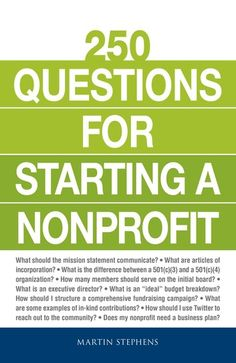 """Read Questions for Starting a Nonprofit"""" by Martin Stephens available from Rakuten Kobo. An essential guide to launching a nonprofit organization! From budgets to bylaws, 250 Questions for Starting a Nonprofit. Start A Non Profit, Internal Revenue Code, Contract Management, Project Management, Exam Guide, Grant Writing, Social Services, Secret To Success, Starting A Business"""