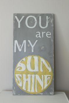 You Are My Sunshine vintage style sign.