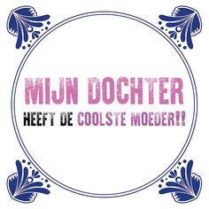 Tegeltjeswijsheid.nl - een uniek presentje - Mijn dochter heeft de coolste moeder